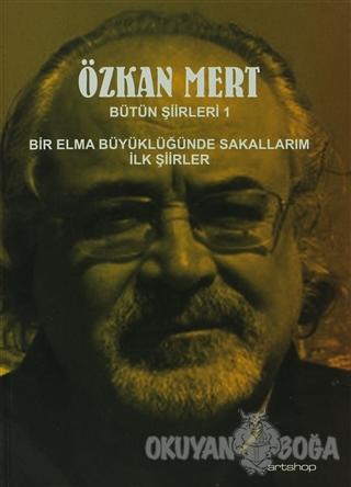 Özkan Mert Bütün Şiirleri 1 - Özkan Mert - Artshop Yayıncılık