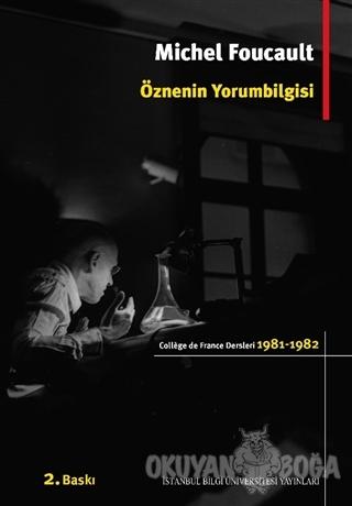 Öznenin Yorumbilgisi - Michel Foucault - İstanbul Bilgi Üniversitesi Y
