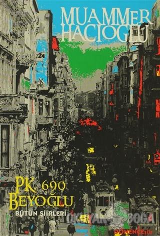P.K.690 Beyoğlu (Bütün Şiirleri) - Muammer Hacıoğlu - Dönence Basım ve