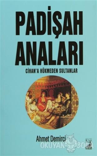 Padişah Anaları - Ahmet Demirci - Kamer Yayınları