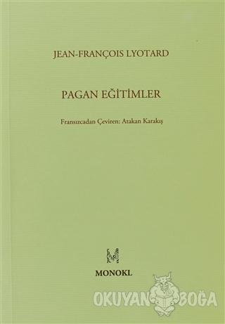 Pagan Eğitimler - Jean François Lyotard - MonoKL