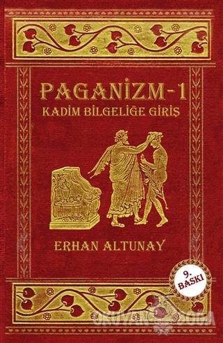 Paganizm 1: Kadim Bilgeliğe Giriş - Erhan Altunay - Hermes Yayınları