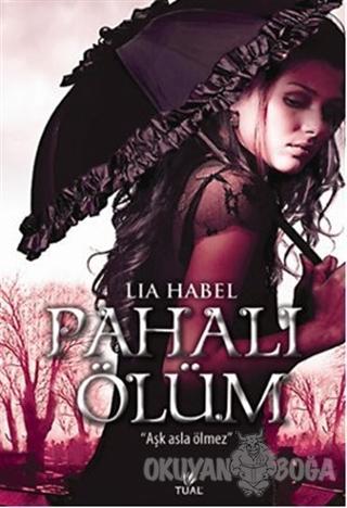 Pahalı Ölüm - Lia Habel - Tual Yayınları