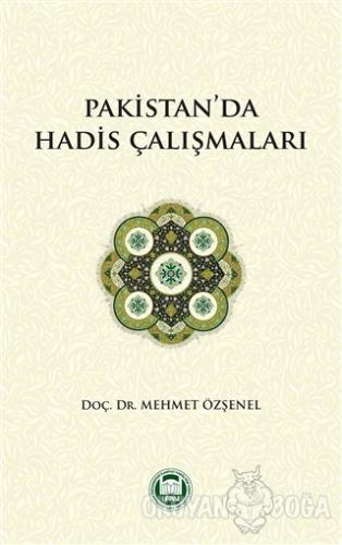Pakistan'da Hadis Çalışmaları - Mehmet Özşenel - Marmara Üniversitesi