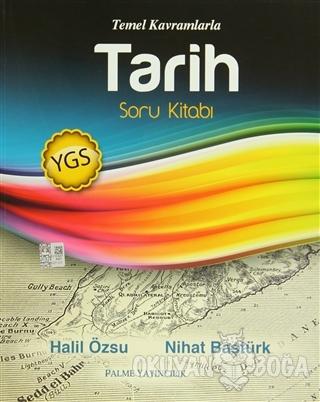 Palme YGS Tarih Soru Kitabı - Halil Özsu - Palme Yayıncılık - Hazırlık