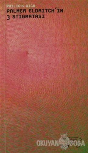 Palmer Eldritch'in 3 Stigmatası - Philip K. Dick - Altıkırkbeş Yayınla