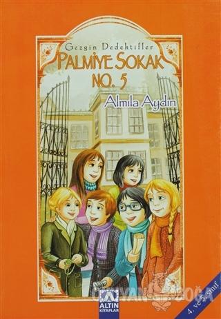 Palmiye Sokak No. 5 Gezgin Dedektifler - Almila Aydın - Altın Kitaplar
