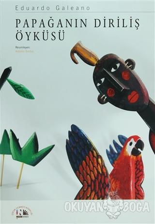 Papağanın Diriliş Öyküsü (Ciltli) - Eduardo Galeano - Nesin Yayınevi