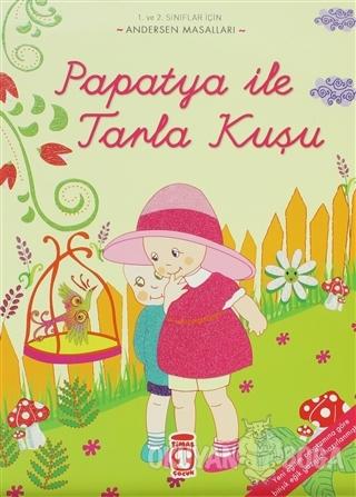 Papatya ile Tarla Kuşu - Kolektif - Timaş Çocuk - İlk Çocukluk