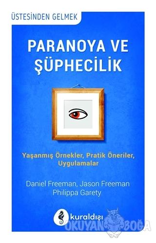 Paranoya ve Şüphecilik - Daniel Freeman - Kuraldışı Yayınevi