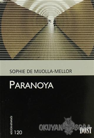 Paranoya - Sophie de Mijolla-Mellor - Dost Kitabevi Yayınları
