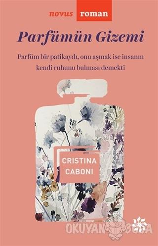Parfümün Gizemi - Cristina Caboni - Doğan Novus