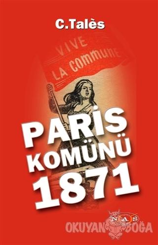 Paris Komünü 1871 - C. Tales - Nas Ajans Yayınları