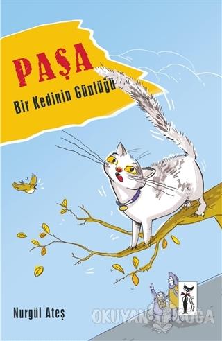Paşa - Bir Kedinin Günlüğü - Nurgül Ateş - Çizmeli Kedi Yayınları
