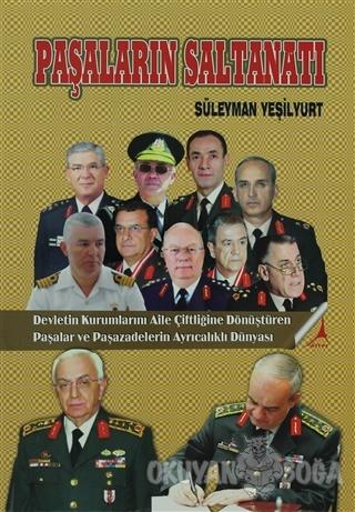 Paşaların Saltanatı - Süleyman Yeşilyurt - Alter Yayıncılık