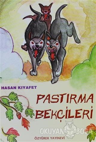 Pastırma Bekçileri - Hasan Kıyafet - Özyürek Yayınları
