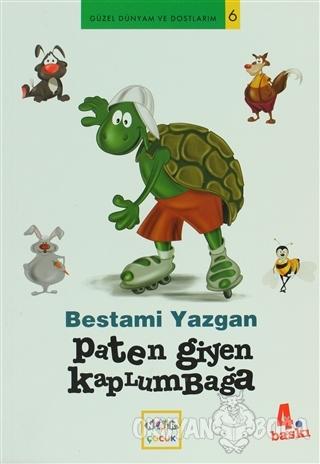 Paten Giyen Kaplumbağa - Bestami Yazgan - Nar Yayınları