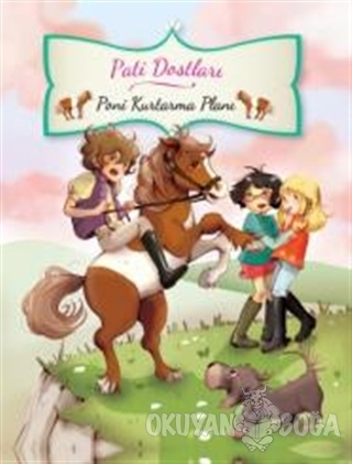 Pati Dostları- Poni Kurtarma Planı - Juliette Parachini-Deny - Doğan E