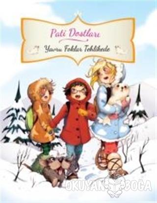 Pati Dostları- Yavru Foklar Tehlikede - Juliette Parachini-Deny - Doğa