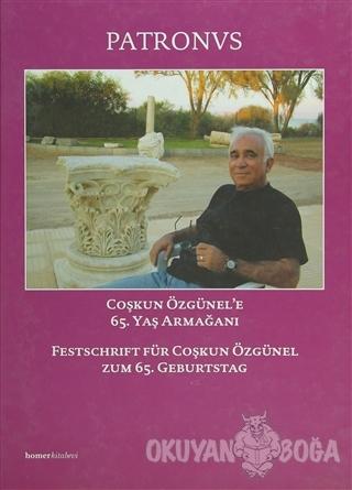 Patronvs, Festschrift für Coşkun Özgünel Coşkun Özünel'e 65. Yaş Armağanı