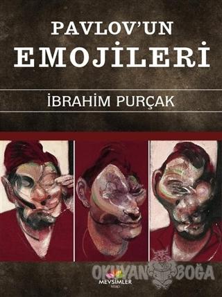 Pavlov'un Emojileri - İbrahim Purçak - Mevsimler Kitap