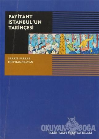 Payitaht İstanbul'un Tarihçesi - Sarkis Sarraf Hovhannesyan - Tarih Va