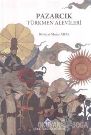 Pazarcık Türkmen Alevileri (Ciltli)