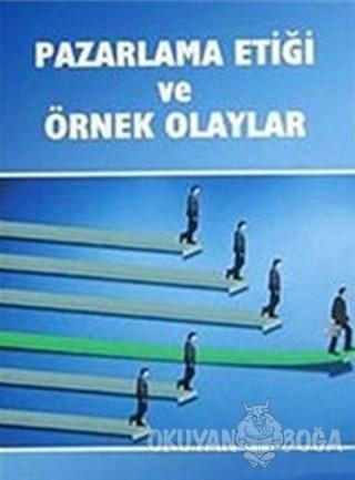 Pazarlama Etiği ve Örnek Olaylar - Erkan Özdemir - Ekin Basım Yayın -