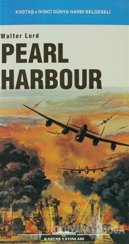 Pearl Harbour - Walter Lord - Kastaş Yayınları
