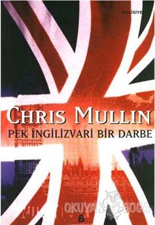 Pek İngilizvari Bir Darbe - Chris Mullin - Agora Kitaplığı