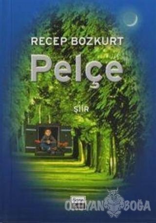 Pelçe - Recep Bozkurt - Sone Yayınları