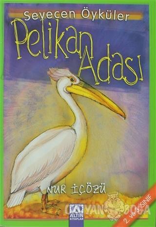 Pelikan Adası - Nur İçözü - Altın Kitaplar