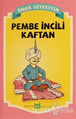 Pembe İncili Kaftan - Ömer Seyfettin - Beyan Yayınları