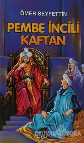 Pembe İncili Kaftan - Ömer Seyfettin - Akçağ Yayınları