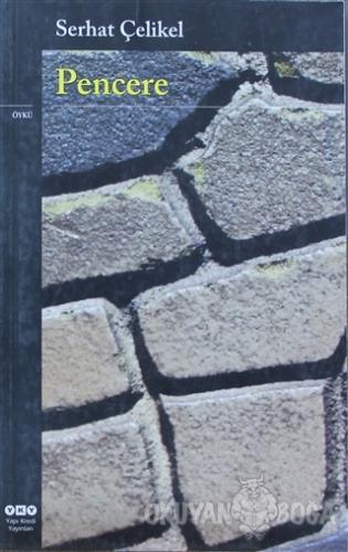 Pencere - Serhat Çelikel - Yapı Kredi Yayınları