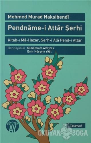 Pendname-i Attar Şerhi - Mehmed Murad Nakşibendi - Büyüyen Ay Yayınlar