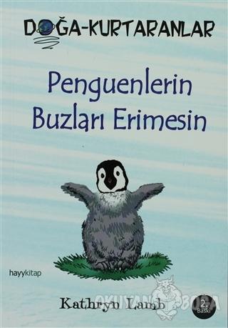 Penguenlerin Buzları Erimesin - Kathryn Lamb - Hayykitap