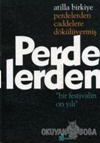 """Perdelerden Caddelere Dökülüvermiş """"Bir Festivalin On Yılı"""" - Atilla B"""