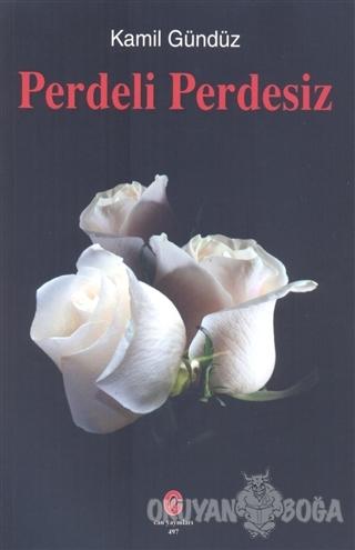Perdeli Perdesiz - Kamil Gündüz - Can Yayınları (Ali Adil Atalay)