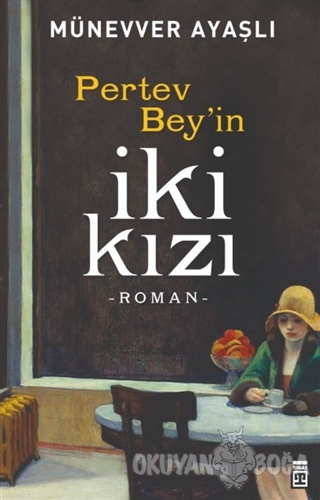 Pertev Bey'in İki Kızı - Münevver Ayaşlı - Timaş Yayınları