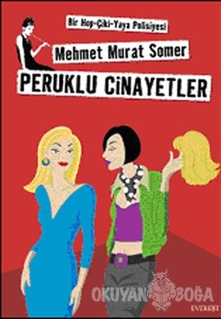 Peruklu Cinayetler Bir Hop-Çiki-Yaya Polisiyesi - Mehmet Murat Somer -