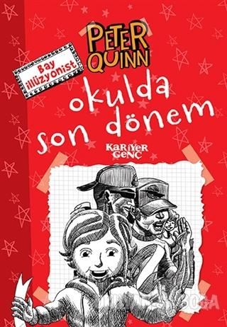 Peter Quinn - Okulda Son Dönem - Aykut Atila Doğan - Kariyer Yayınları