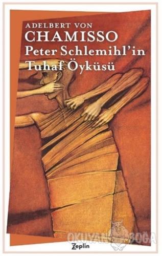 Peter Schlemihl'in Tuhaf Öyküsü - Adelbert von Chamisso - Zeplin Kitap