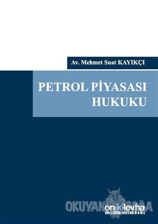 Petrol Piyasası Hukuku (Ciltli)