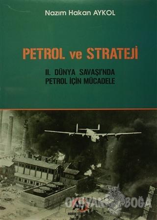 Petrol ve Strateji - Nazım Hakan Aykol - Akademi Titiz Yayınları