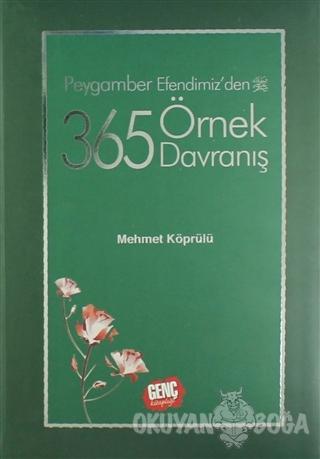 Peygamber Efendimizden 365 Örnek Davranış (Ciltli) - Mehmet Köprülü -