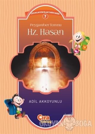 Peygamber Torunu Hz. Hasan - Adil Akkoyunlu - Çıra Çocuk Yayınları