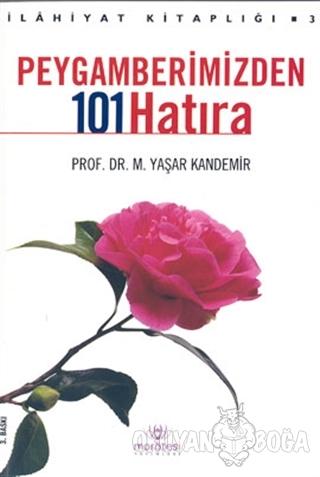 Peygamberimizden 101 Hatıra - M. Yaşar Kandemir - Zafer Yayınları