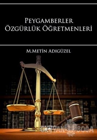 Peygamberler Özgürlük Öğretmenleri - M. Metin Adıgüzel - Sokak Kitapla
