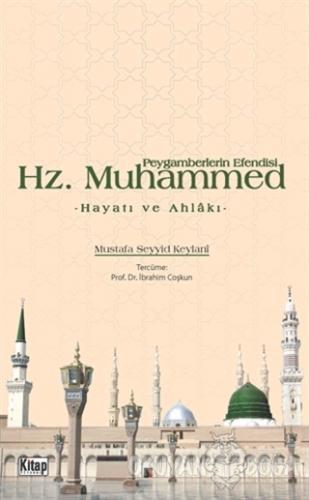 Peygamberlerin Efendisi Hz. Muhammed Hayatı ve Ahlakı - Mustafa Seyyid